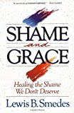 Shame and Grace, Lewis B. Smedes, 0060674288