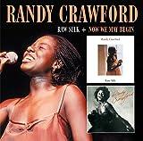 Raw Silk & Now We May Begin - Randy Crawford