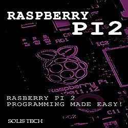 Raspberry Pi 2 Programming Made Easy