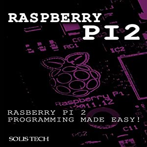 Raspberry Pi 2 Programming Made Easy Audiobook