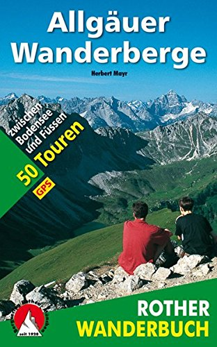 Allgäuer Wanderberge: 50 Touren zwischen Bodensee und Füssen. Mit GPS-Tracks. (Rother Wanderbuch)