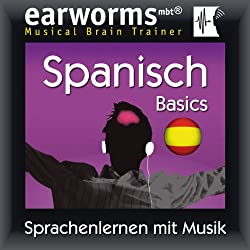 Earworms MBT Spanisch [Spanish for German Speakers]