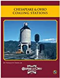 img - for Chesapeake & Ohio Coaling Stations (Chesapeake and Ohio Railway History Series) book / textbook / text book