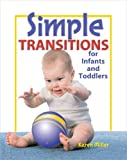 Simple Transitions for Infants and Toddlers, Karen Miller, 0876592981