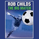 The Big Match | Rob Childs