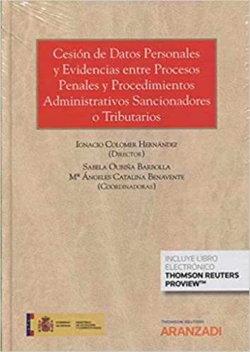 Cesión de datos personales y evidencias entre procesos penales y procedimientos administrativos sancionadores o tributarios Papel + e-book Gran Tratado: ...