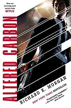 Altered Carbon (Takeshi Kovacs Novels Book 1) by [Morgan, Richard K.]