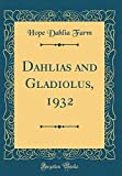 Amazon / Forgotten Books: Dahlias and Gladiolus, 1932 Classic Reprint (Hope Dahlia Farm)