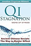 Qi Stagnation - Signs of Stress: Putting Chinese medicine into English this book explains stress from its earliest appearance right through to severe has been in development for 3000 years.