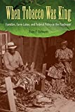 "Evan Bennett, ""When Tobacco Was King: Families, Farm Labor, and Federal Policy in the Piedmont"" (UP Florida, 2014)"