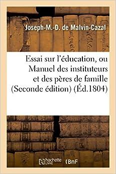 Essai sur l'éducation, ou Manuel des instituteurs et des pères de famille (Sciences Sociales)