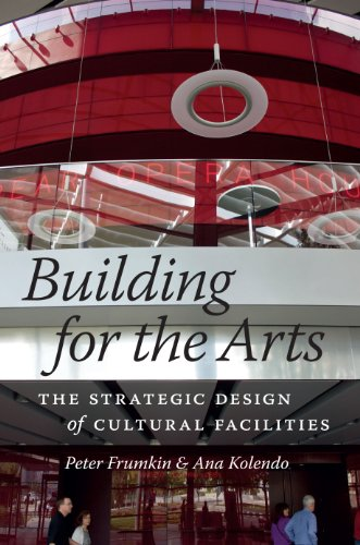 Download Building for the Arts: The Strategic Design of Cultural Facilities Pdf