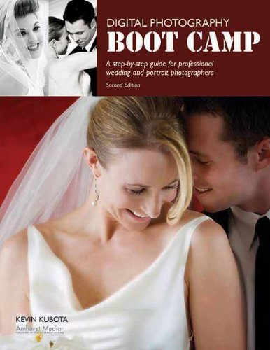 Digital Photography Boot Camp: A Step-By-Step Guide for Professional Wedding and Portrait Photographers ()