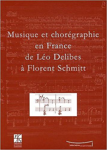 Télécharger en ligne Musique et chorégraphie en France de Léo Delibes à Florent Schmitt pdf epub