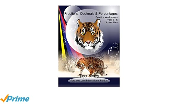 Fractions, Decimals and Percentages (Tiger Series): Azwer Alam ...