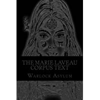The Marie Laveau Corpus Text: Explorations into the Magical Arts of Ninzuwu As Dictated by Marie Laveau - Standard Version