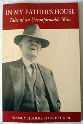 In My Father's House : Tales of an Unconformable Man, Packer, Nancy Huddleston