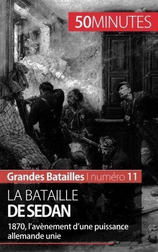 La bataille de Sedan: 1870, l?av?ement d?une puissance allemande unie (French Edition) by Christel Lamboley - Stores Av Mall