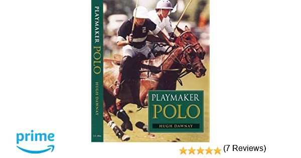 Polo Vision Learn to Play Polo with Hugh Dawnay