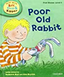 Oxford Reading Tree Read with Biff, Chip, and Kipper: First Stories: Level 3: Poor Old Rabbit (Read with Biff, Chip & Kipper. First Stories. Level 3)