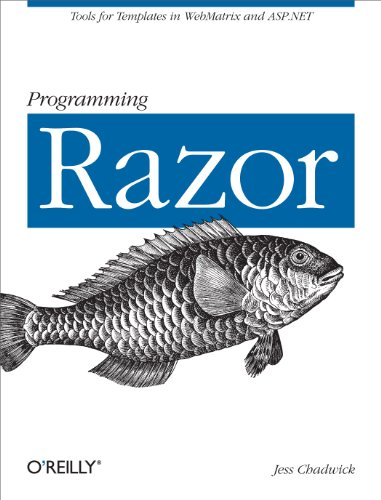 Programming Razor: Tools for Templates in ASP.NET MVC or ()