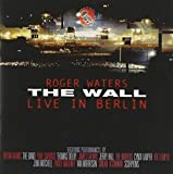 The Wall: Live In Berlin [2 CD Remastered] by Roger Waters (2003-06-24)