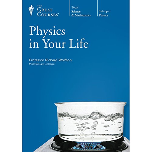 Physics in Your Life by The Teaching Company