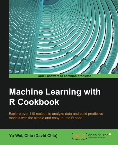 Machine Learning With R Cookbook - 110 Recipes for Building Powerful Predictive Models with R