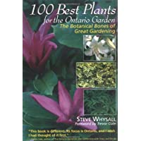 100 Best Plants for the Ontario Garden: The Botanical Bones of Great Gardening