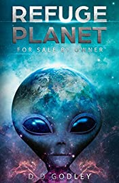 For Sale by Owner (Refuge Planet # 1) : Ancient Aliens.  The Origins of Earth and Humanity.  Frighteningly Realistic First Contact, Abduction and Alien Invasion.