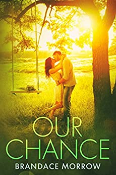 Our Chance: A Cowboy Romance (Los Rancheros Book 4) by [Morrow, Brandace]