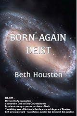Born-Again Deist: My Journey Beyond Religion to the Plain Truth of God Kindle Edition