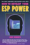 How to Develop Your ESP Power: The First Published Encounter with Seth