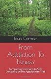 From Addiction To Fitness: Completing Ironmans to Self-Discovery on the Appalachian Trail
