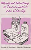 Medical Writing : A Prescription for Clarity, Goodman, Neville W. and Edwards, Martin B., 052140701X
