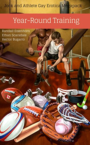 Year-Round Training: A Big Bundle of Man-on-Man Jock and Athlete Erotica (The Best of the All-Strong League Book 1) (English Edition)