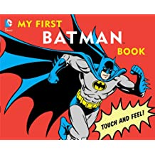 My First Batman Book: Touch and Feel (DC Super Heroes)