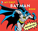 img - for My First Batman Book: Touch and Feel (DC Super Heroes) book / textbook / text book