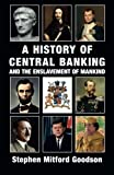 img - for A History of Central Banking and the Enslavement of Mankind book / textbook / text book