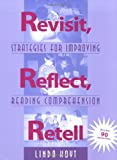 Revisit, Reflect, Retell: Strategies for Improving Reading Comprehension