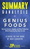 img - for Summary & Analysis of Genius Foods: Become Smarter, Happier, and More Productive While Protecting Your Brain for Life | A Guide to the Book by Max Lugavere book / textbook / text book