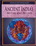 Ancient India's Myths and Beliefs, Charles Phillips and Michael Kerrigan, 1448859905