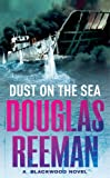 Front cover for the book Dust on the Sea by Douglas Reeman