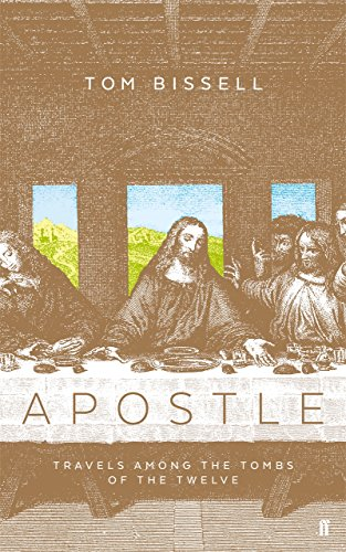 Apostle: Travels Among the Tombs of the Twelve (English Edition)
