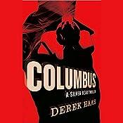 Columbus: A Silver Bear Thriller | Derek Haas