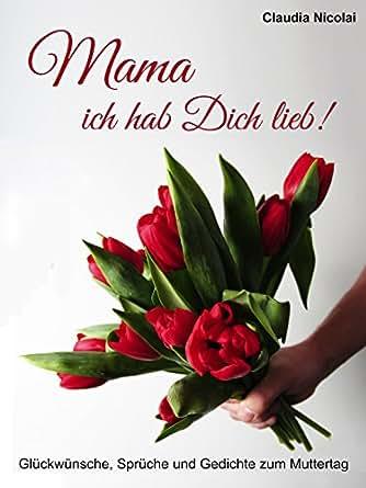 Amazoncom Mama Ich Hab Dich Lieb Glückwünsche Sprüche