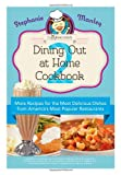 img - for Copykat.com's Dining Out At Home Cookbook 2: More Recipes for the Most Delicious Dishes from America's Most Popular Restaurants book / textbook / text book