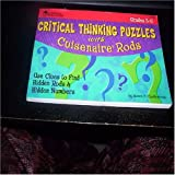 Critical Thinking Puzzles with Cuisenaire Rods, Manon P. Charbonneau, 1569110212