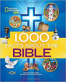 1, 000 Facts About the Bible: National Geographic Kids, Jean ...
