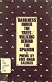 Darkness under the Trees : Walking Behind the Spanish, Salinas, Luis O., 0918520045